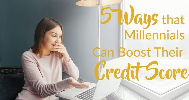 5 Ways Millennials Can Boost Their Credit Score