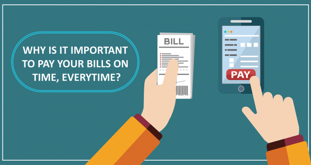 Why Is It Important To Pay Your Bills On Time, Every Time?
